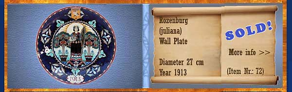 Nr.: 72,  Already sold: Decorative pottery of Rozenburg	, Description: (juliana) Plateel Plate, Diameter 27 cm , Period: Year 1913, Decorator : Unknown,