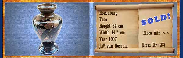 Nr.: 28, On offer decorative pottery of Rozenburg	, Description: Plateel Vase, Height 24 cm Width 14,7 cm, Period: Year 1907 , Decorator : J.W. van Rossum,