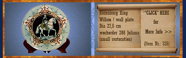 Nr.: 325, On offer decorative pottery of Rozenburg	, Description: Koning Willem I Plate