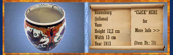 Nr.: 75, On offer decorative pottery of Rozenburg	, Description: (juliana) Plateel Vase, Height 12,2 cm Width 13 cm, Period: Year 1913, Decorator : Unknown,